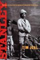 Stanley : the impossible life of Africa's greatest explorer / Tim Jeal