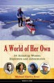 A world of her own : 24 amazing women explorers and adventurers