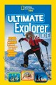 Ultimate explorer guide : explore, discover, and create your own adventures with real National Geographic explorers