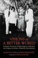Visions of a better world : Howard Thurman's pilgrimage to India and the origins of African American nonviolence