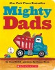 Mighty dads / by Joan Holub ; pictures by James Dean