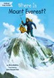 Where Is Mount Everest? / by Nico Medina ; illustrated by John Hinderliter