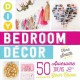 DIY bedroom décor : 50 awesome ideas for your room
