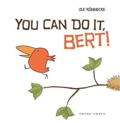 You Can Do it, Bert!
