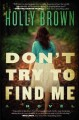 Don't try to find me / Holly Brown