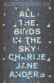 All the birds in the sky / Charlie Jane Anders