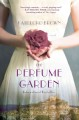 The perfume garden / Kate Lord Brown
