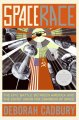 Space race : the epic battle between America and the Soviet Union for dominion of space