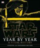 Star Wars : year by year : a visual chronicle