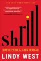 Shrill : notes from a loud woman / Lindy West