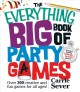 The everything big book of party games : over 300 creative and fun games for all ages!