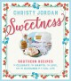 Sweetness : Southern recipes to celebrate the warmth, the love, and the blessings of a full life