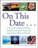 On this date-- : a day-by-day listing of holidays, birthdays and historic events and special days, weeks and months / compiled by Sandy Whiteley