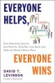 Everyone helps, everyone wins : how absolutely anyone can pitch in, help out, give back, and make the world a better place