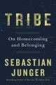 Tribe : on homecoming and belonging / Sebastian Junger
