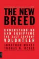 The new breed : understanding & equipping the 21st-century volunteer
