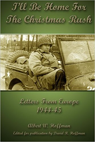 I'll be home for the Christmas rush : letters from Europe, 1944-45