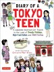 Diary of a Tokyo teen : a Japanese-American girl travels to the land of trendy fashion, high-tech toilets and maid cafes / written and drawn by Christine Mari Inzer