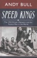 Speed kings : the 1932 Winter Olympics and the fastest men in the                world