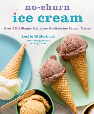 No-churn ice cream : over 100 simply delicious no-machine frozen                treats / Leslie Bilderback ; photographs by Teri Lyn Fisher.