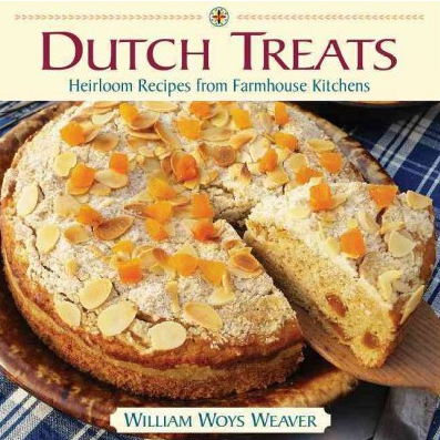 Dutch treats : heirloom recipes from farmhouse kitchens / William                Woys Weaver