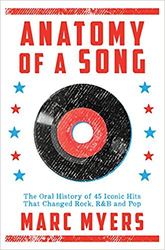Anatomy of a song : the oral history of 45 iconic hits that                changed rock, R & B and pop