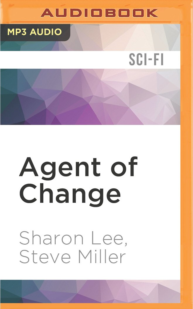 Agent of change / Sharon Lee & Steve Miller