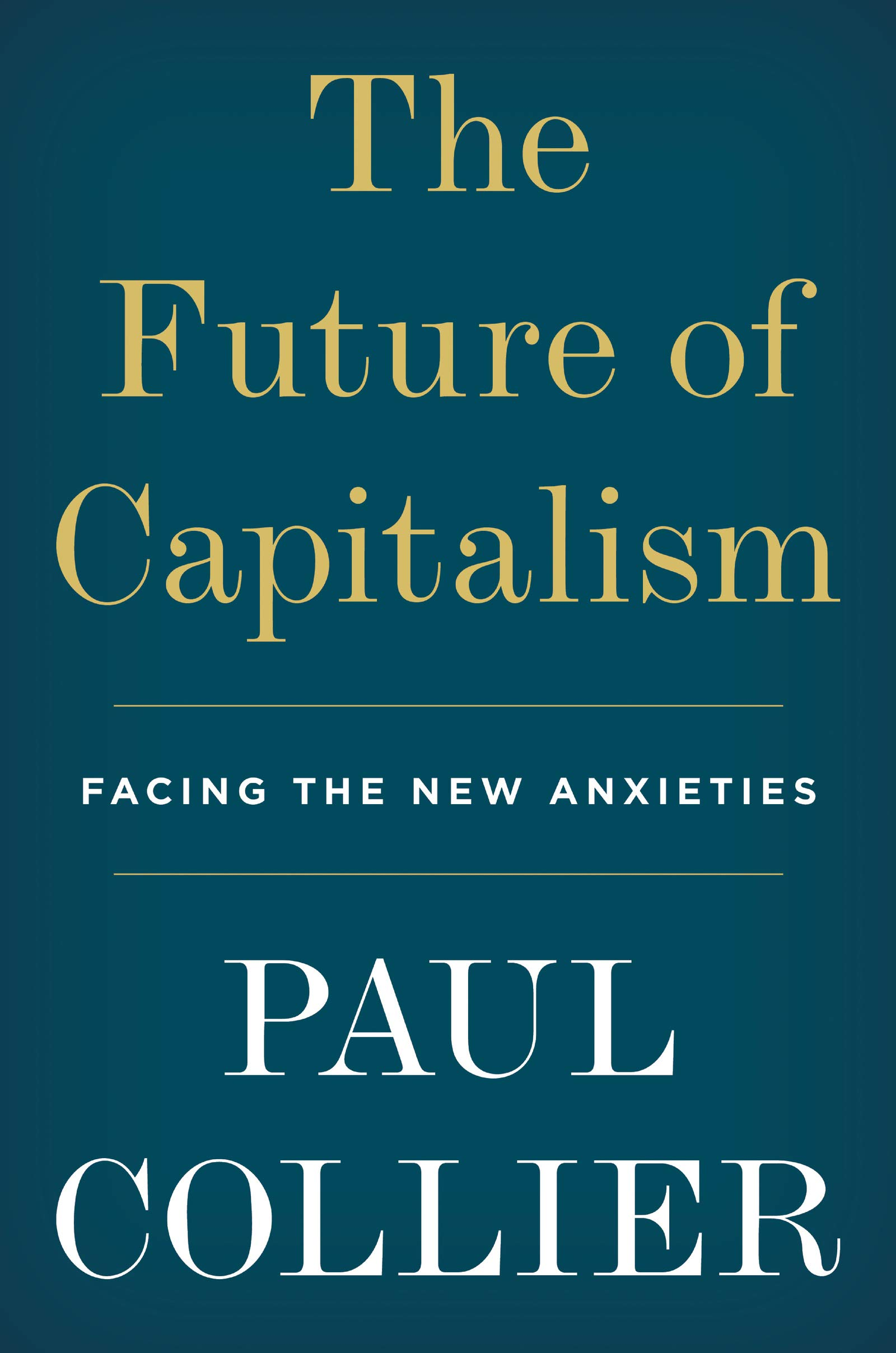 The future of capitalism : facing the new anxieties