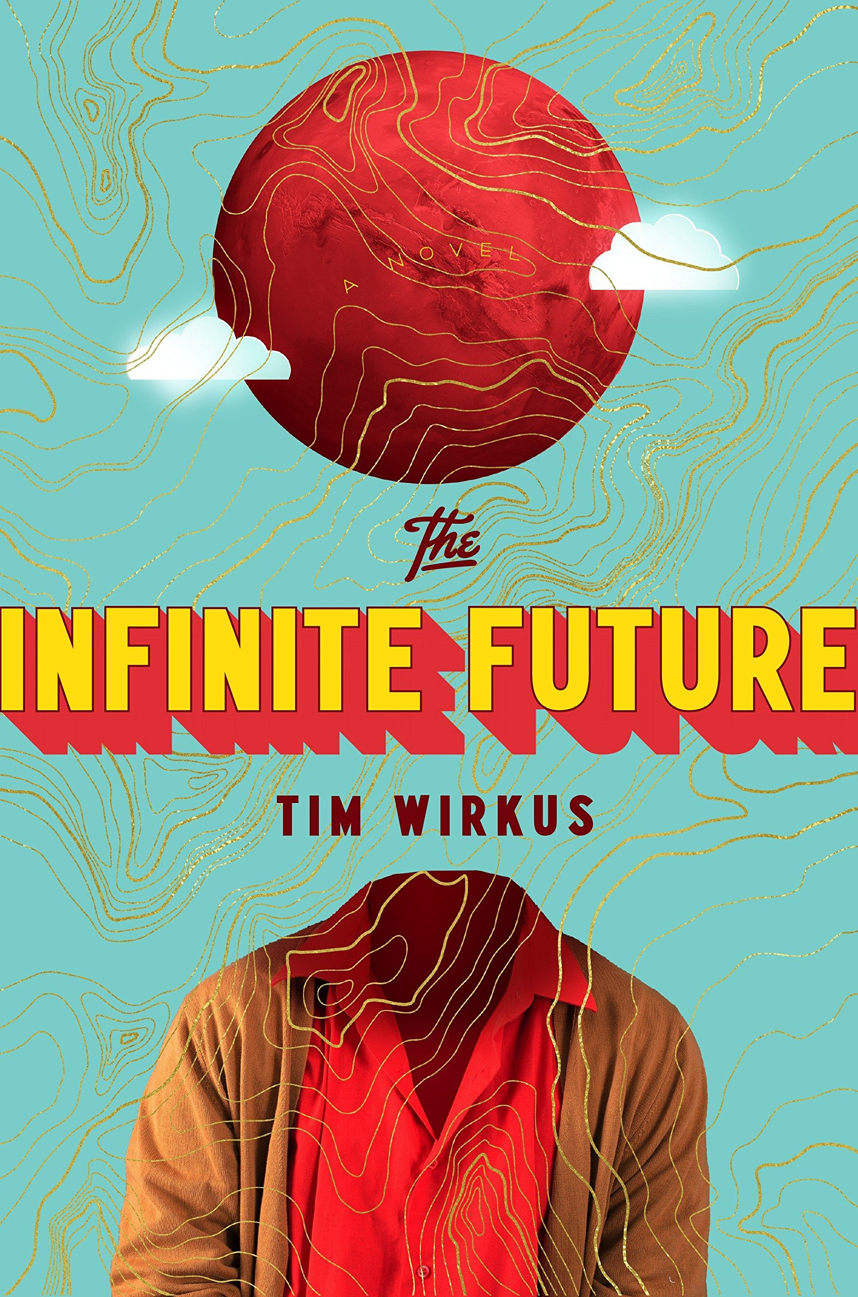 The infinite future / Tim Wirkus.