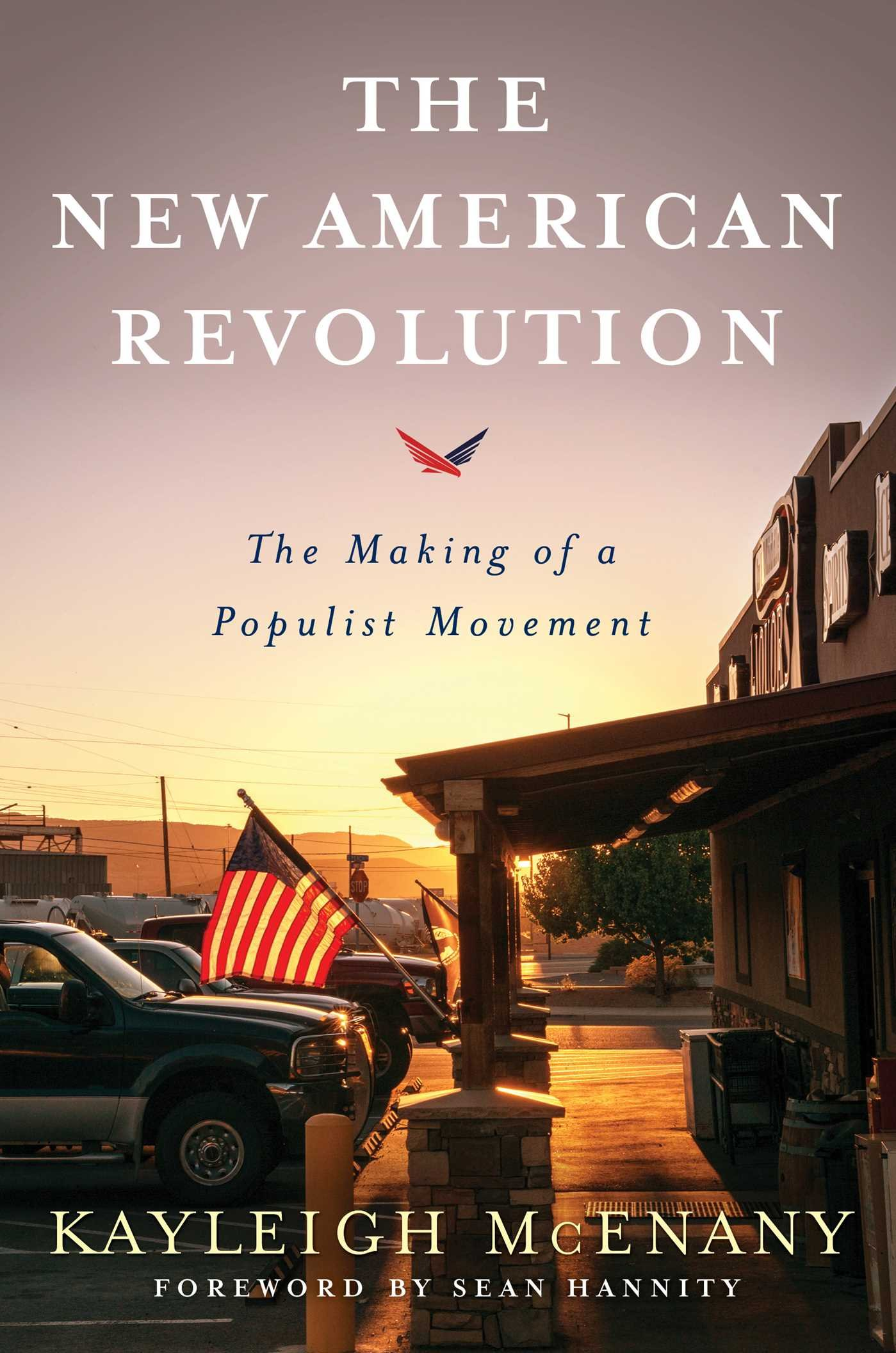The new American revolution : the making of a populist movement /                 Kayleigh McEnany