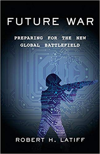 Future war : preparing for the new global battlefield / Robert H.