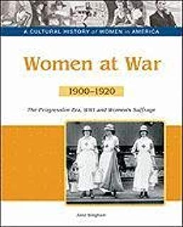 Women at war : the progressive era, World War I and women's suffrage, 1900-1920 / Jane Bingham