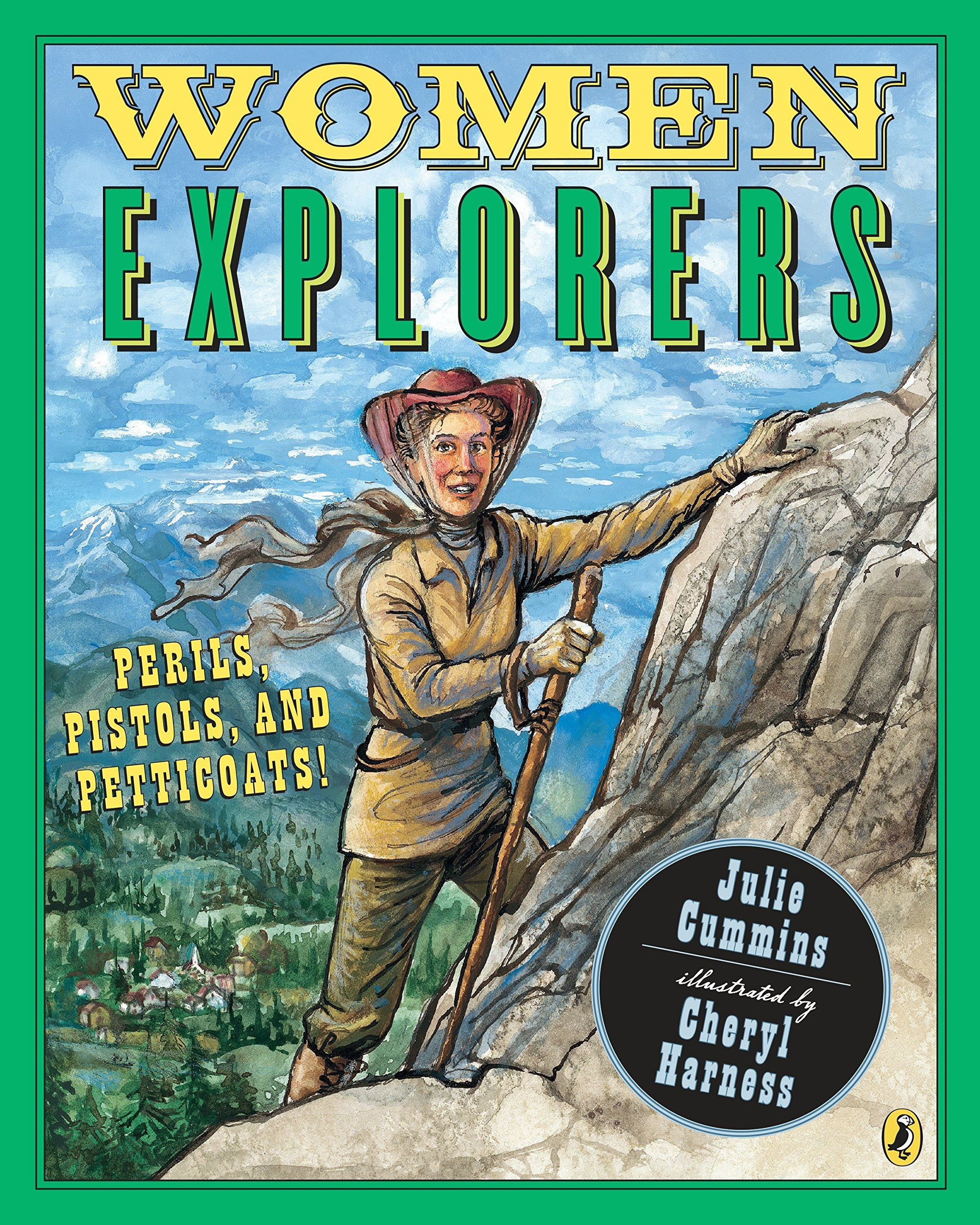Women explorers : perils, pistols, and petticoats / Julie Cummins ; illustrated by Cheryl Harness