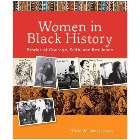 Women in Black history : stories of courage, faith, and resilience / Tricia Williams Jackson