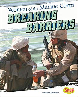 Women of the U.S. Marine Corps : breaking barriers / by Heather E. Schwartz