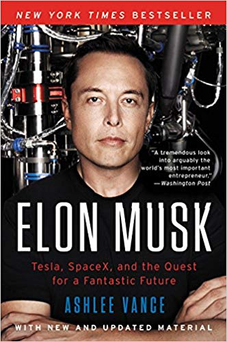 Elon Musk and the quest for a fantastic future / Ashlee Vance