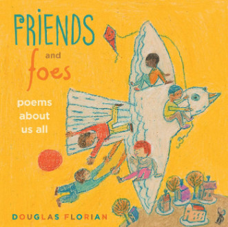 Friends and foes : poems about us all / Douglas Florian