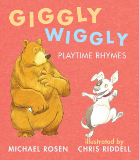 Giggly wiggly : playtime rhymes / Michael Rosen ; illustrated by Chris Riddell