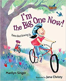 I'm the big one now! : poems about growing up / Marilyn Singer ; illustrated by Jana Christy