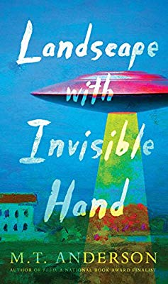 Landscape with invisible hand / M.T. Anderson
