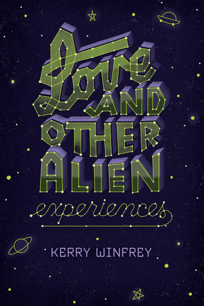 Love and other alien experiences / Kerry Winfrey