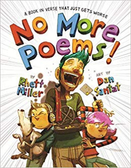 No more poems! : a book in verse that just gets worse / by Rhett Miller ; art by Dan Santat
