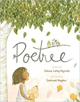 Poetree / written by Shauna LaVoy Reynolds ; illustrated by Shahrzad Maydani