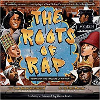 The roots of rap : 16 bars on the 4 pillars of hip-hop / by Carole Boston Weatherford ; art by Frank Morrison