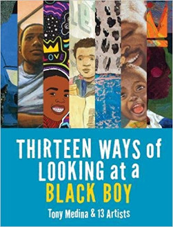 Thirteen ways of looking at a black boy / Tony Medina & 13 artists