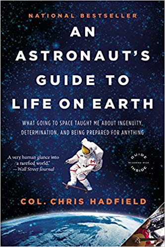 An astronaut's guide to life on Earth / Chris Hadfield