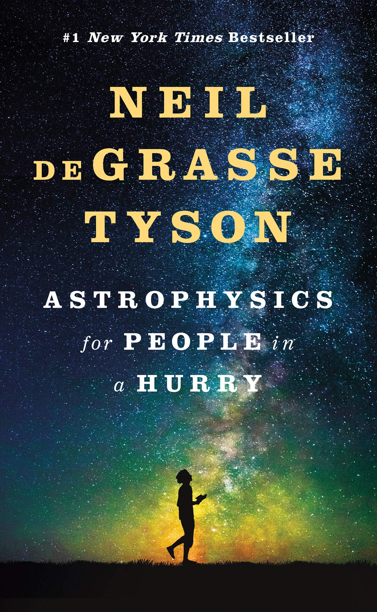 Astrophysics for people in a hurry / Neil deGrasse Tyson