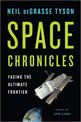 Space chronicles : facing the ultimate frontier / Neil deGrasse                Tyson ; edited by Avis Lang