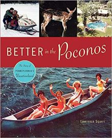 Better in the Poconos : the story of Pennsylvania's                vacationland