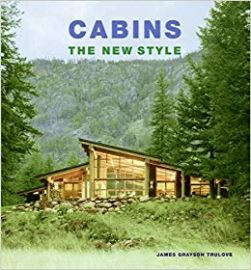 Cabins : the new style / James Grayson Trulove